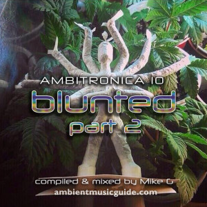 Ambitronica 10 - Blunted Part 2 mixed by Mike G