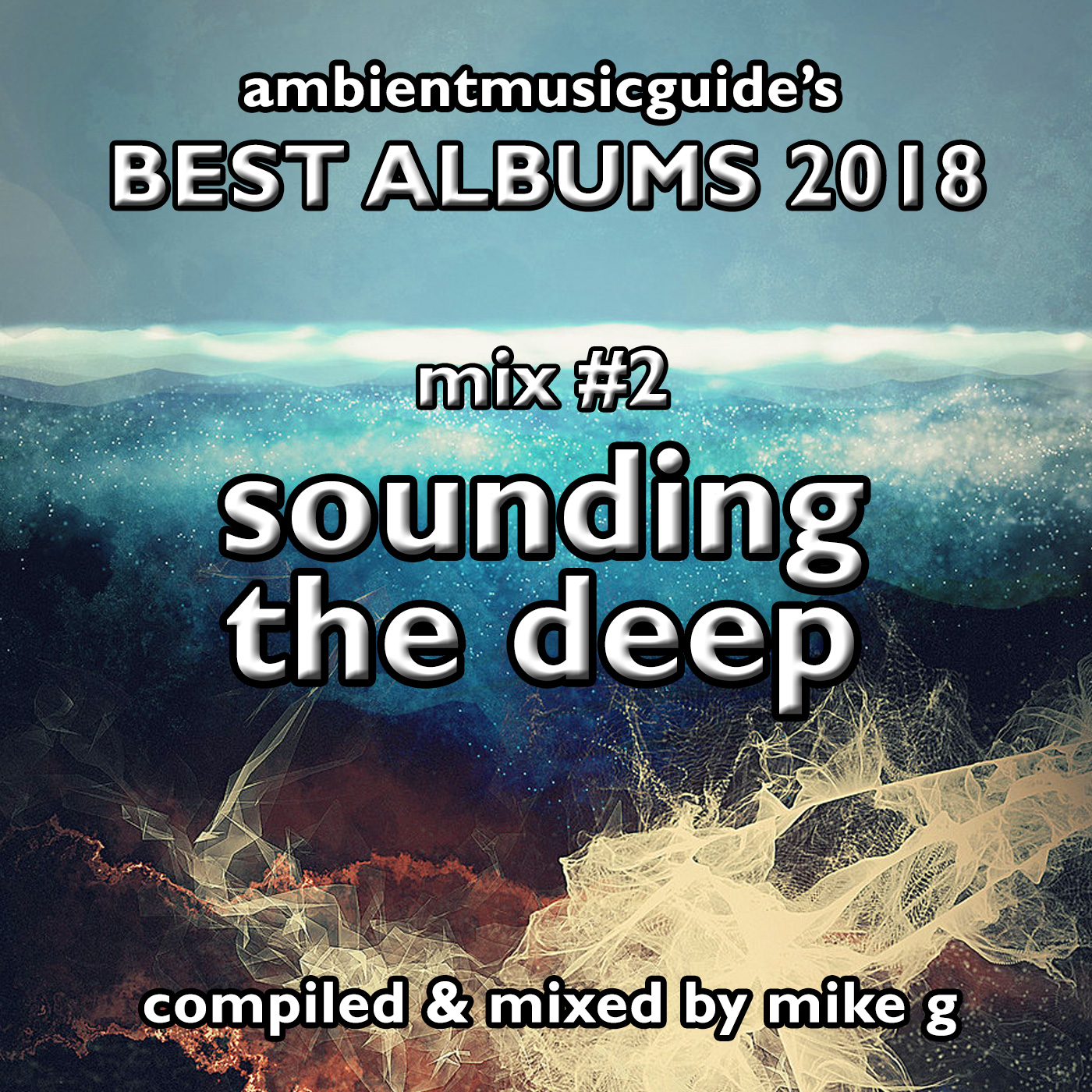 Best Albums 2018 Mix #2 - Sounding The Deep compiled by Mike G