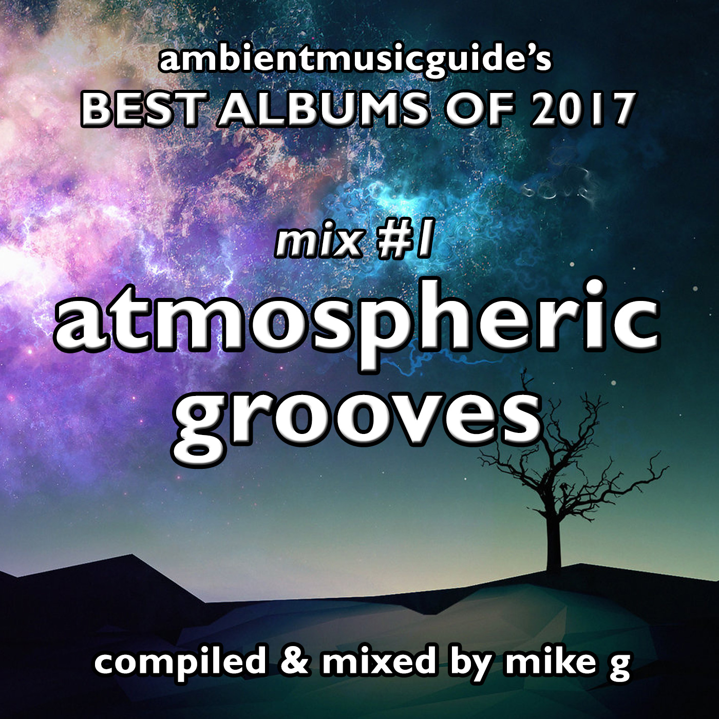 Best Albums 2017 Mix 1 - Atmospheric Grooves mixed by Mike G