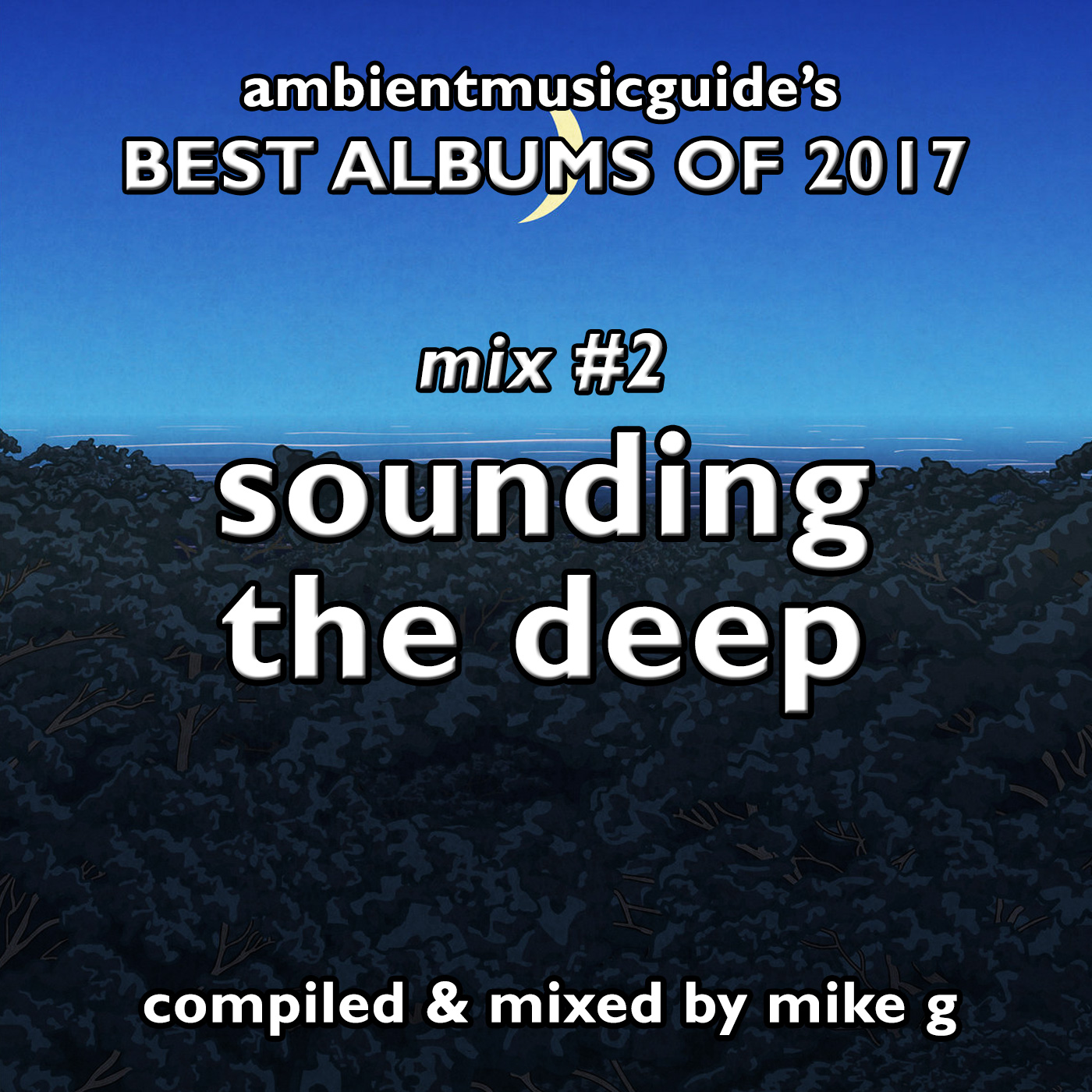 Best Albums 2017 Mix 2 - Sounding The Deep compiled by Mike G