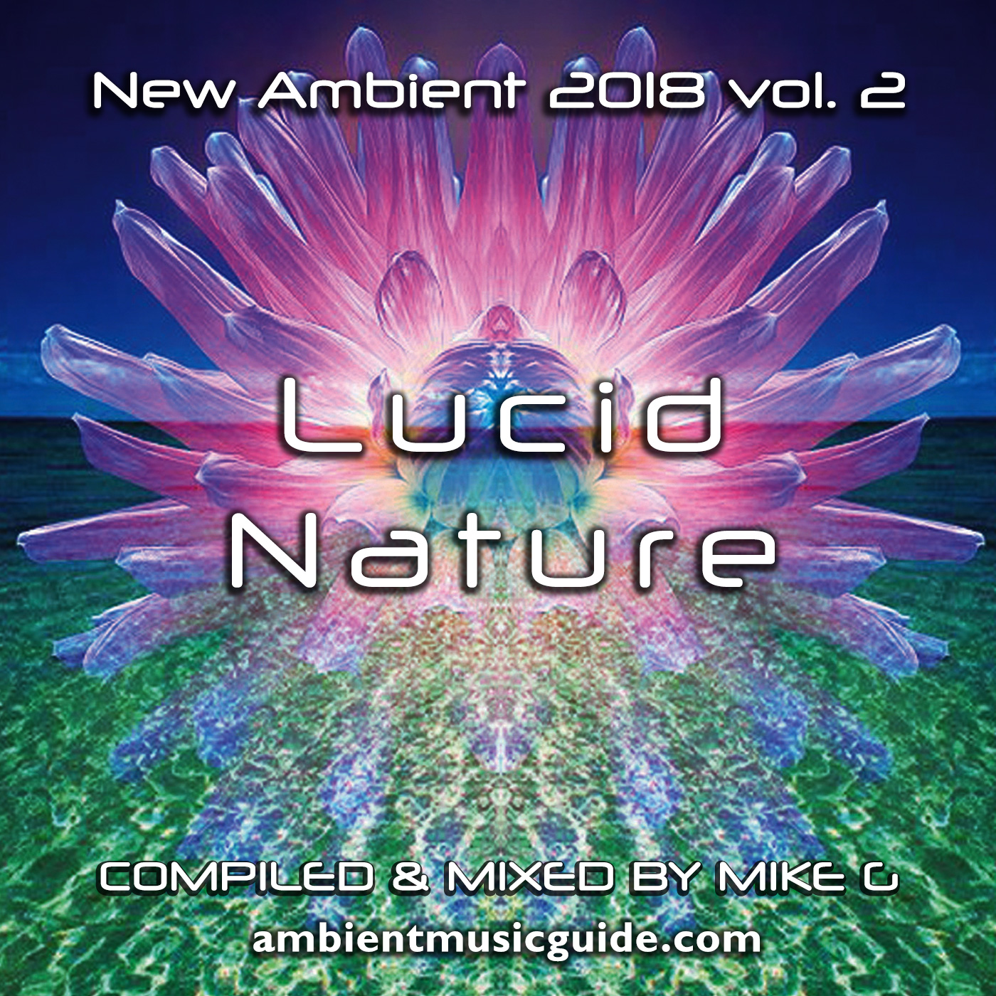 Lucid Nature - New Ambient 2018 vol. 2 mixed by Mike G
