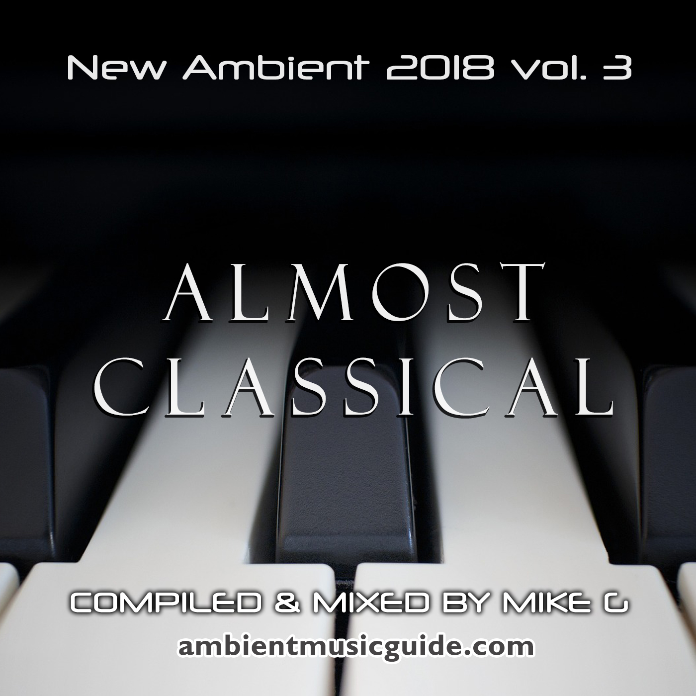 Almost Classical - New Ambient 2018 vol. 3 mixed by Mike G