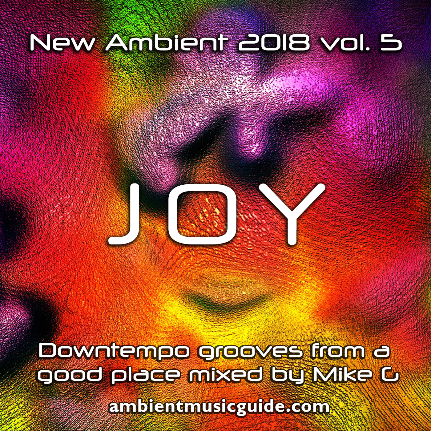 Joy - New Ambient 2018 vol. 5 mixed by Mike G