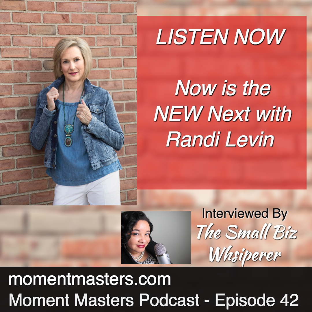 Episode 42 - Now is Your New Next with Randi Levin