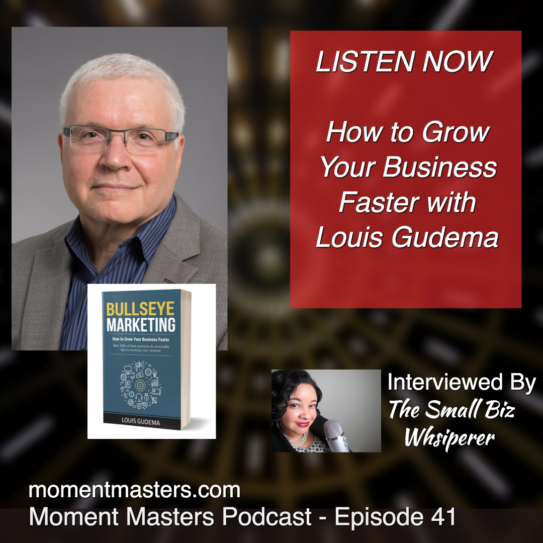 Moment Masters Episode 41 - How To Grow Your Business Faster Episode 41 with Louis Gudem