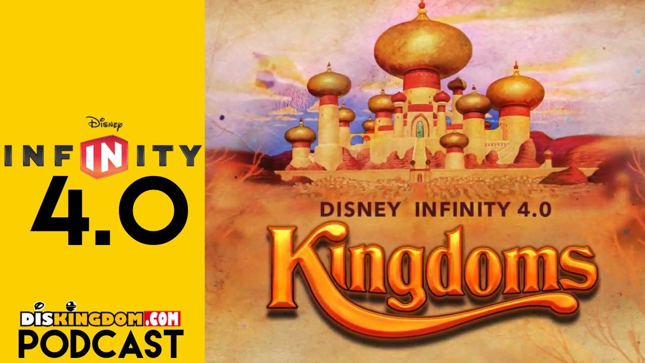 Disney Infinity 4.0 Kingdoms Footage Discovered & Much More | DisKingdom Podcast