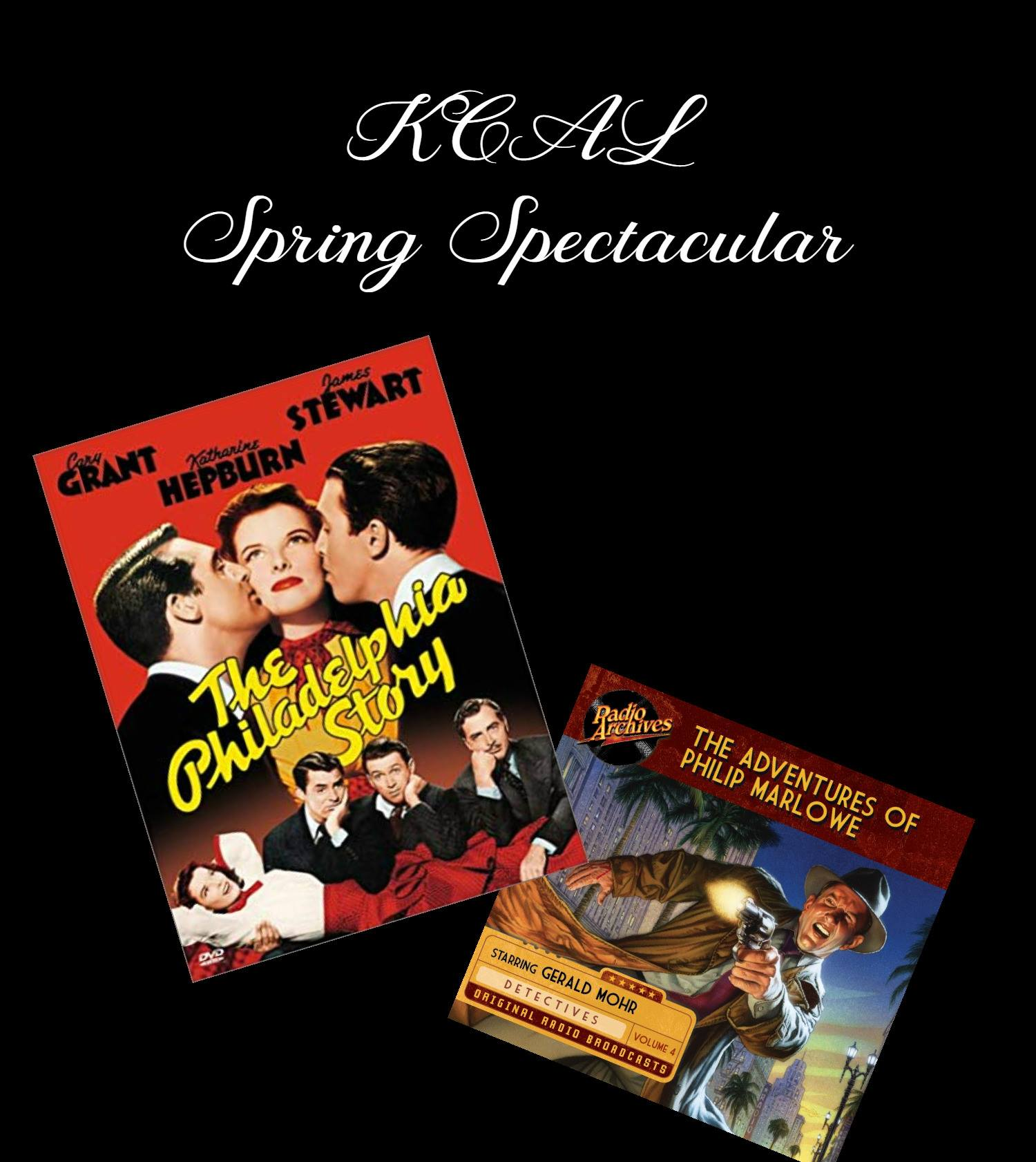 """""""Phillip Marlowe, Private Eye"""" & """"The Philadelphia Story"""" from the KCAL Spring Spectacular March, 2019"""
