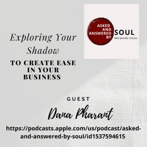 Exploring Your Shadow to Create Ease in Your Business with Dana Pharant