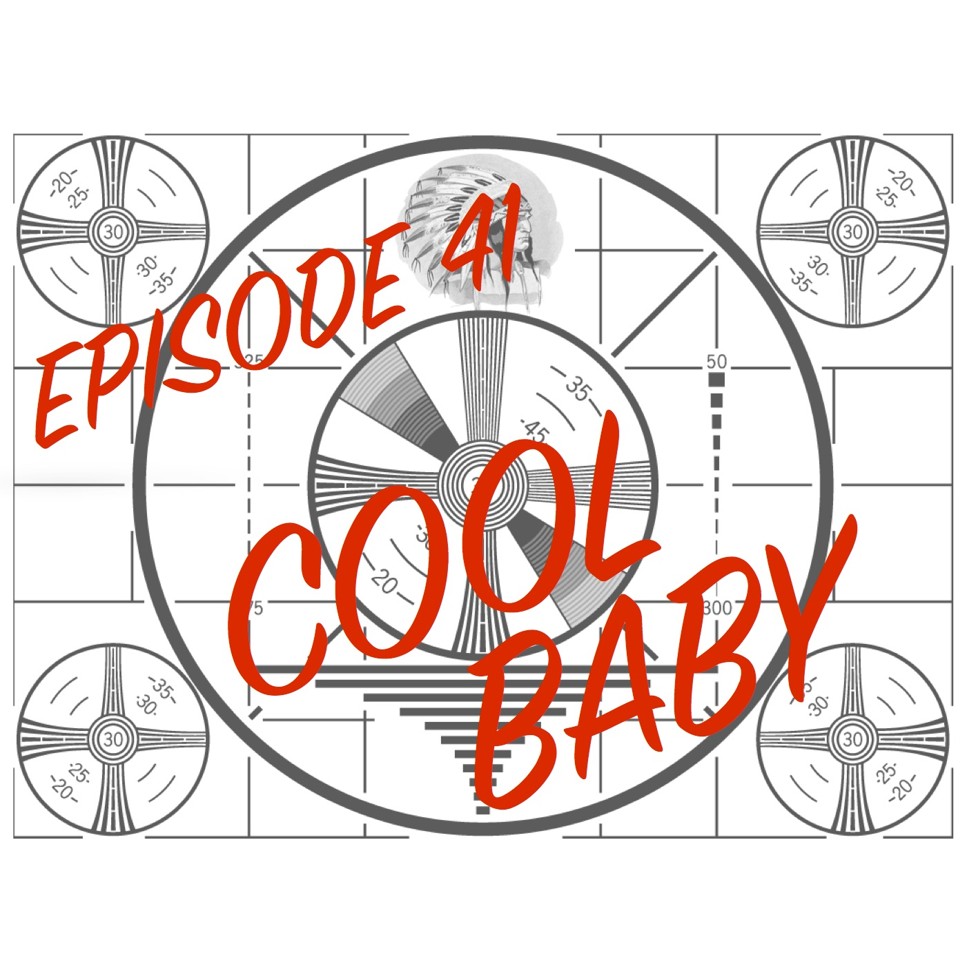 Episode 41 - Cool Baby