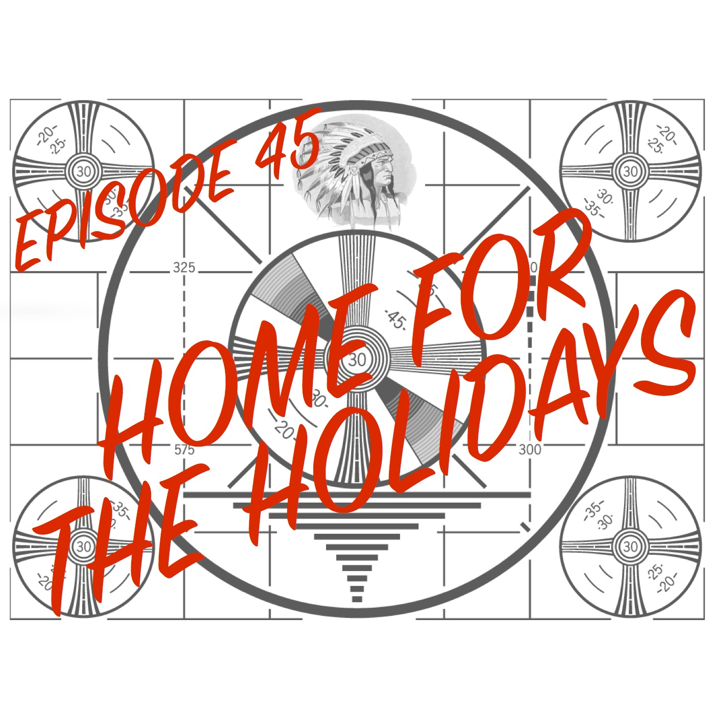 Episode 45 - Home for the Holidays
