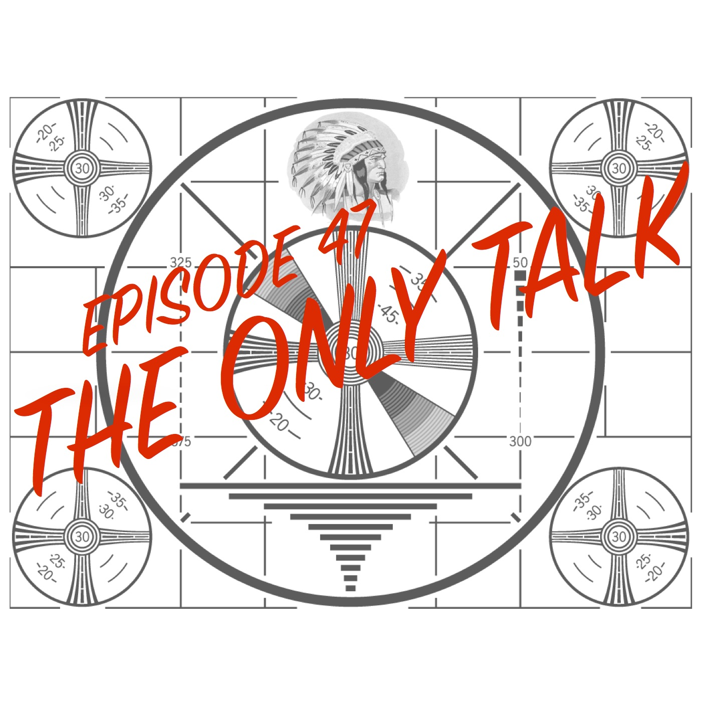 Episode 47 - The Only Talk