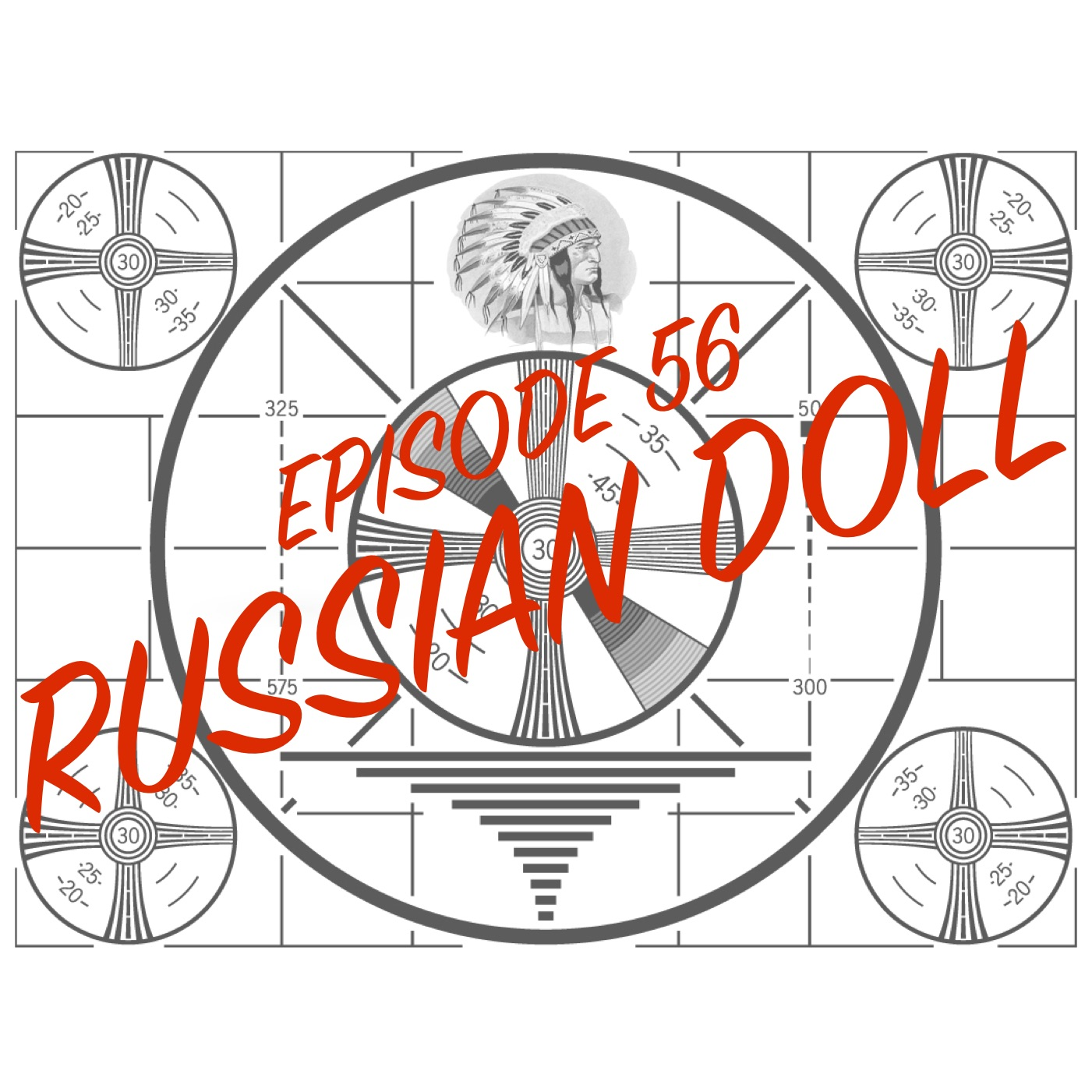 Episode 56 - Russian Doll