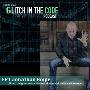 GLITCH IN THE CODE EP 1 - JONATHAN ROYLE (Mind Control - how it works)