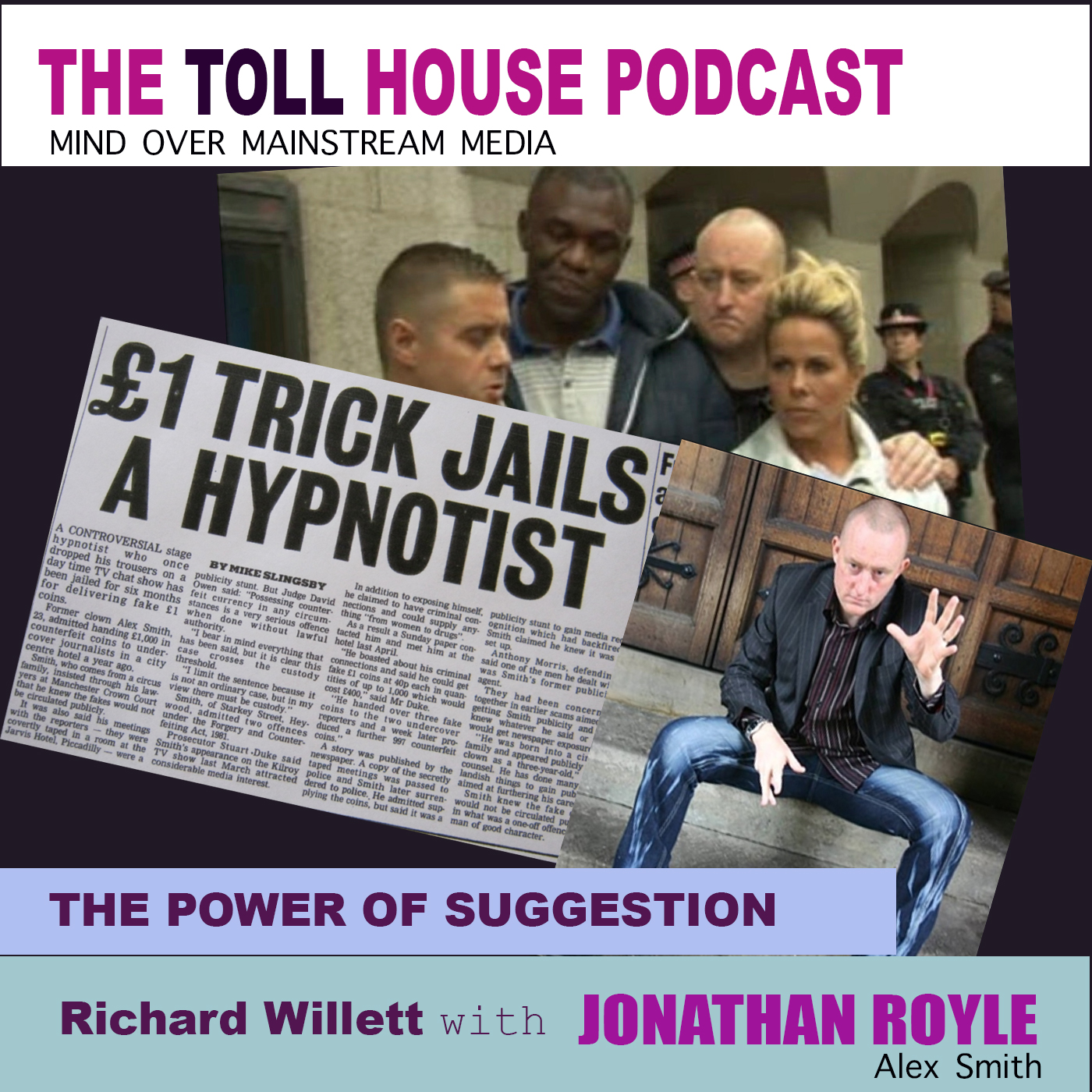 THE TOLL HOUSE EP#3 - THE POWER OF SUGGESTION with JONATHAN ROYLE