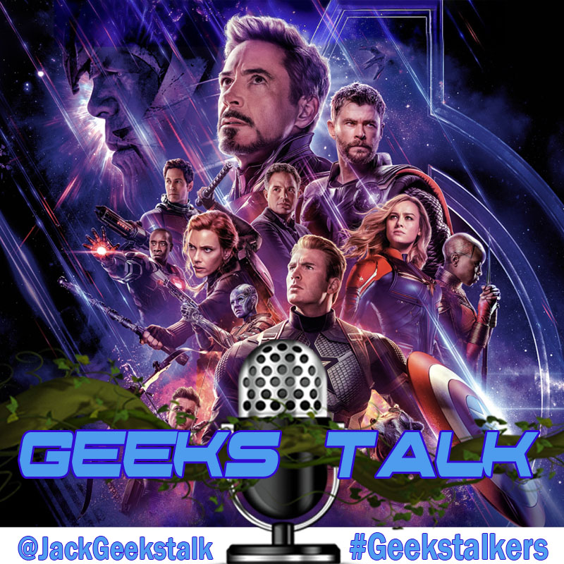 Assemble Avengers Endgame Review - Part One - Geeks Talk #35