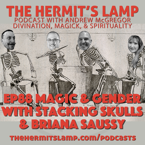EP88 Stacking Skulls with Briana Saussy - Magic and Gender