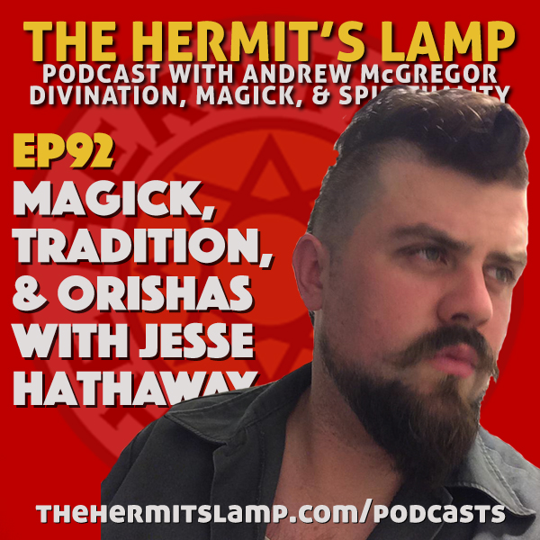 EP92 Magick, Tradition, and Orishas with Jesse Hathaway