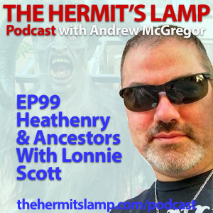EP99 Heathenry and Ancestors with Lonnie Scott