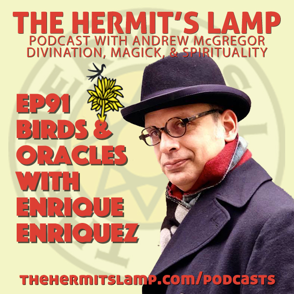 EP91 Birds and Oracles with Enrique Enriquez