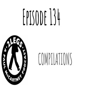 Episode 134: Compilations!