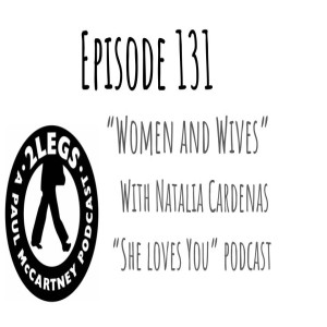 """Episode 131: """"Women and Wives"""""""