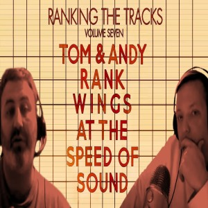 Ranking The Tracks Volume 7! Wings At The Speed of Sound.(1976)