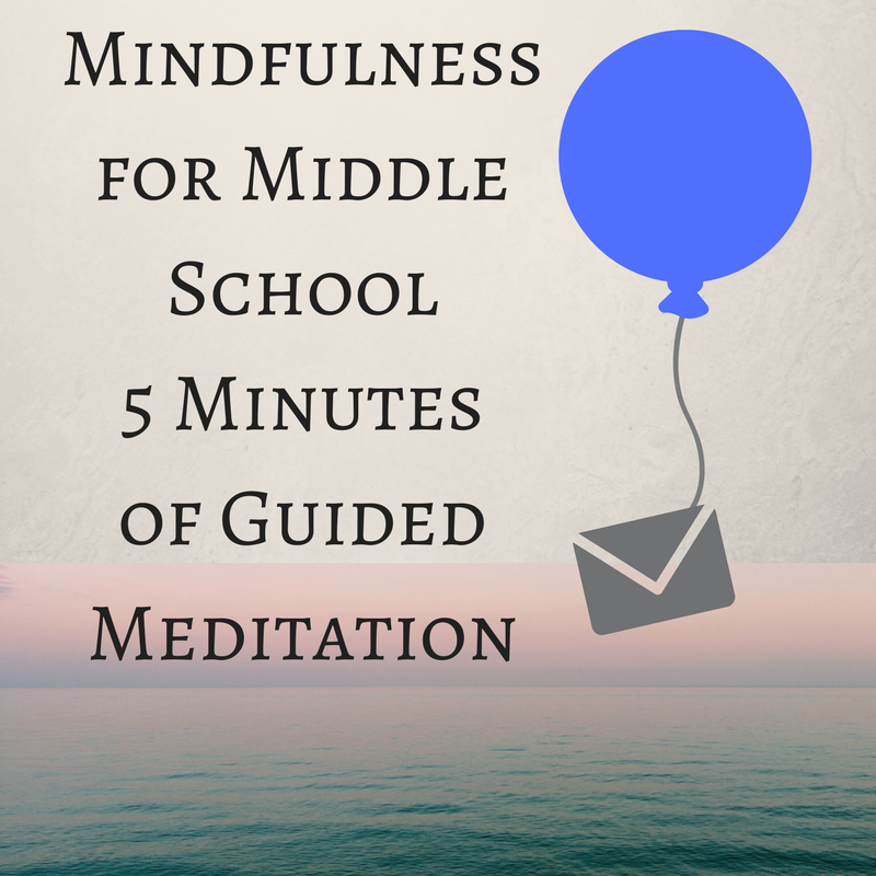 5 Minutes of Middle School Mindfulness Meditation Blue Balloon