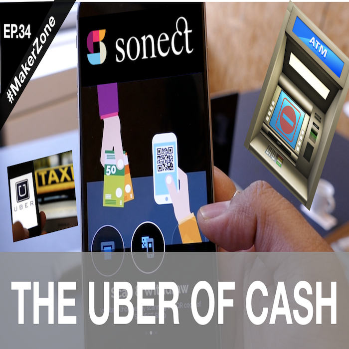 EP.34 Meet the Uber of ATMs (Yes, Really) - Disrupting ATM Cash Distribution⎜#MakerZone