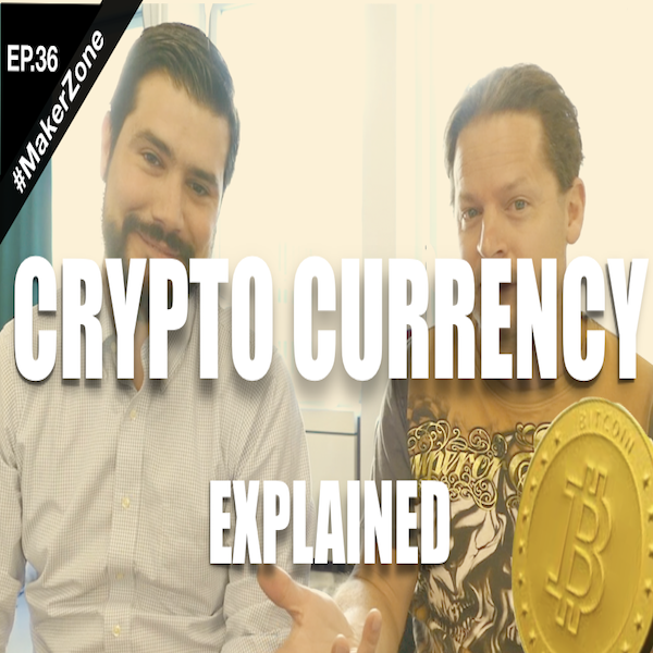 EP.36 Crypto, Blockchain & ICOs - Top 3 Things You Need to Know⎜#MakerZone
