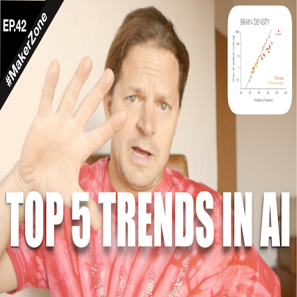 EP.42 The State of AI 2018 (No Hype. Reality.)⎜#MakerZone