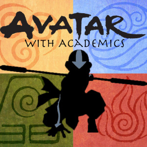 """Avatar with Academics - Episode 48 - """"The Runaway"""""""
