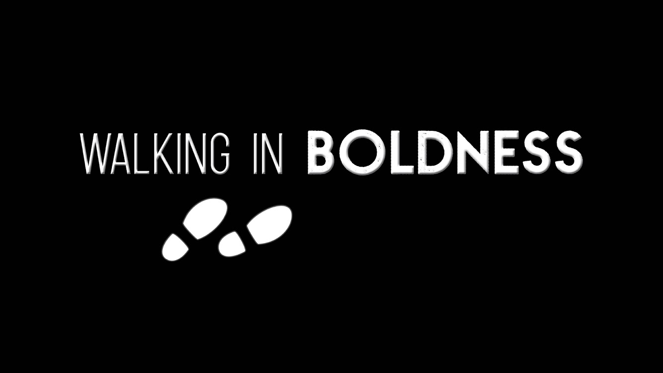 Walking in Boldness - Part 2