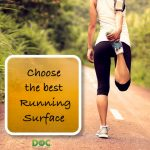 Choose a Running Surface to Heal Faster, Run longer and Heal Running Injuries