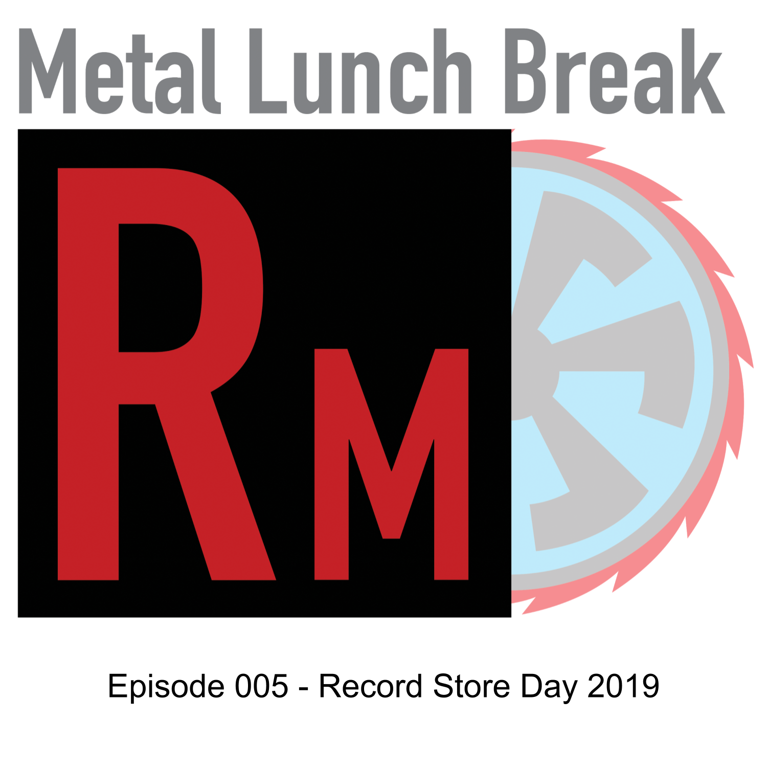 Metal Lunch Break Episode 0005: Record Store Day 2019