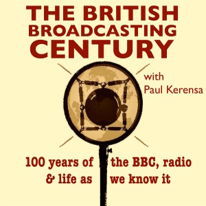 My new podcast: The British Broadcasting Century... Subscribe now!
