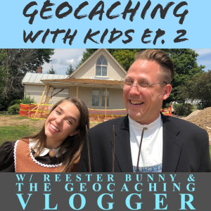 Geocaching with Kids Episode 2: Reester Bunny and The Geocaching Vlogger