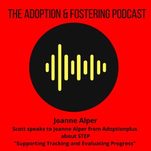 Scott Speaks to Joannne Alper from Adoption Plus about STEP, a new model of supporting adoptive families.