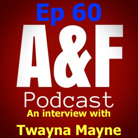 Episode 60 - An Interview with Twayna Mayne