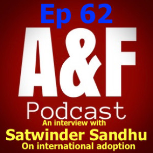 Episode 62 - An Interview with Satwinder Sandhu from the International Adoption Centre
