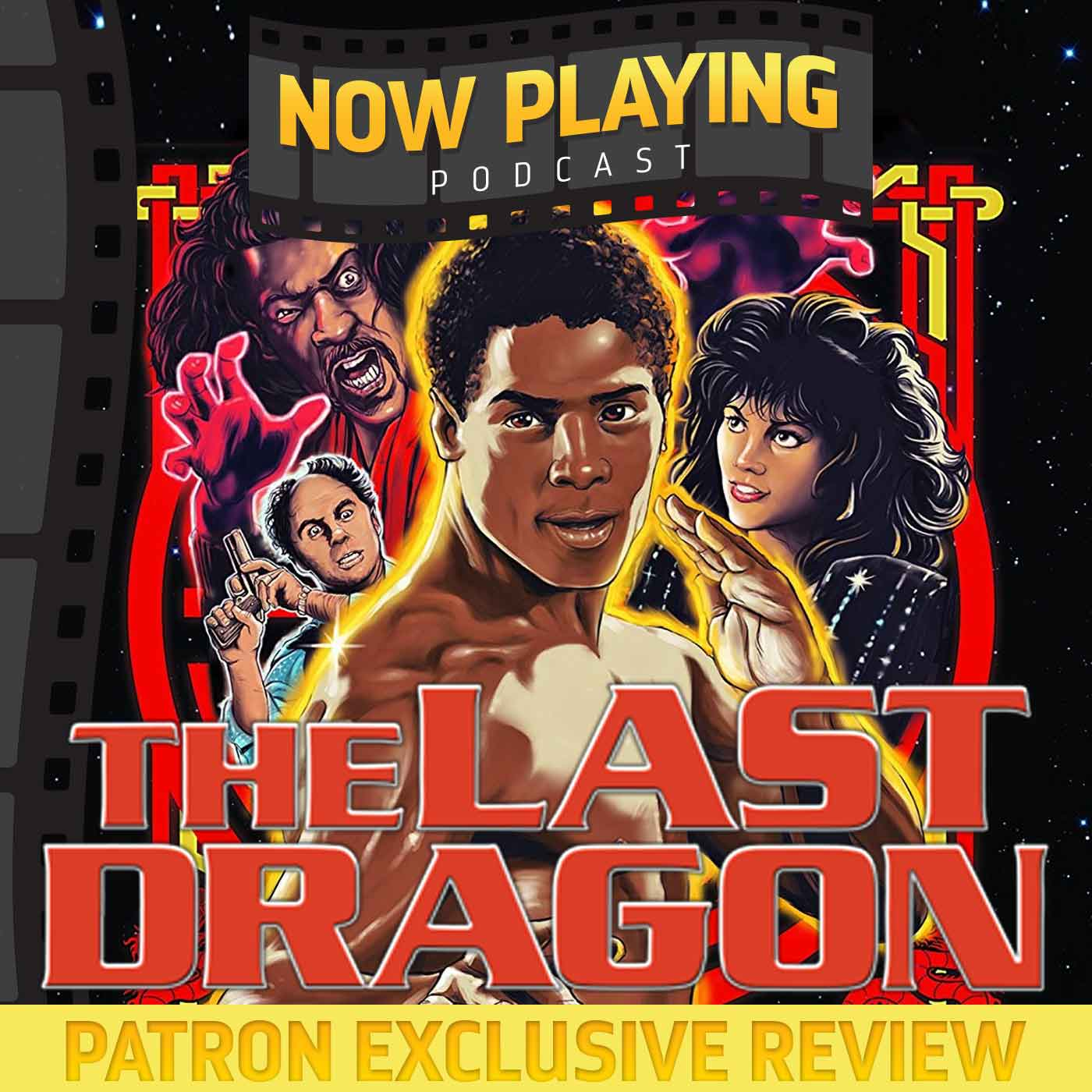 The Last Dragon - Patron Exclusive Review