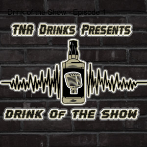 Drink of the Show - Episode 1