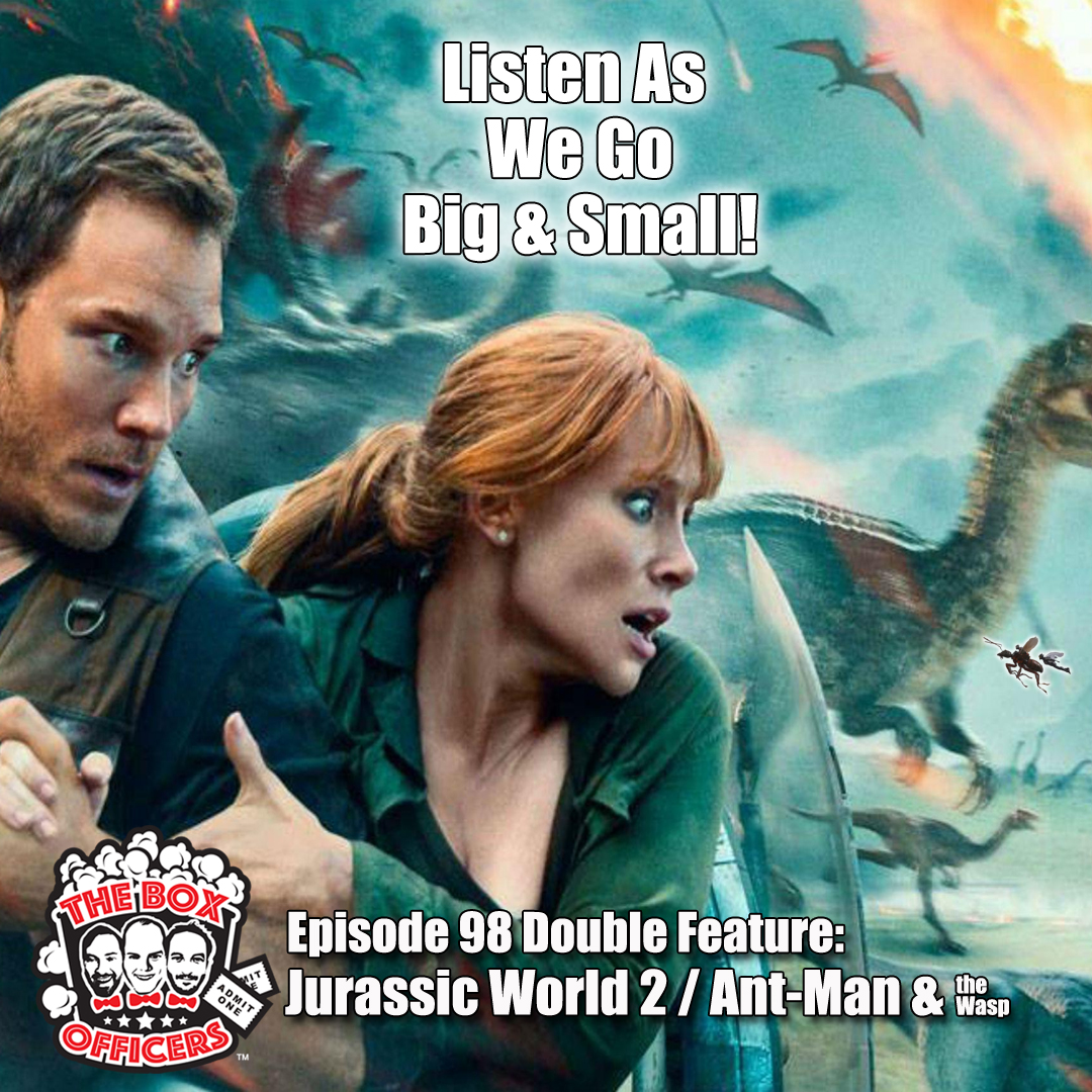 S4E14: Jurassic World 2 and Ant-Man & The Wasp
