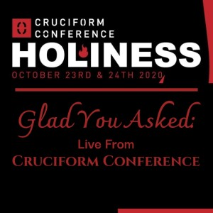Glad you Asked: Live from Cruciform Conference