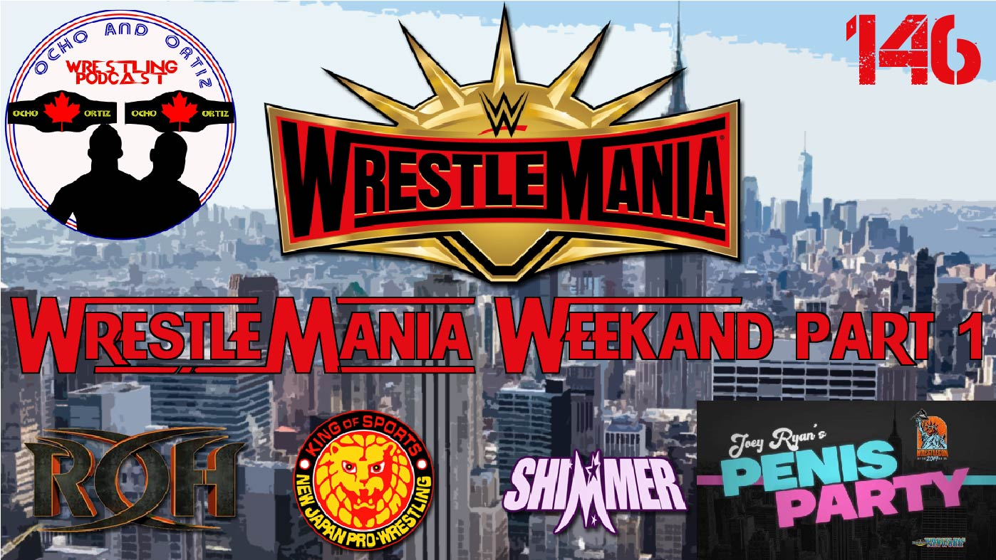Our WrestleMania Weekend (Part 1)