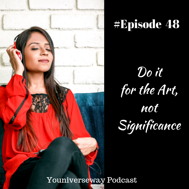 Do it for the Art, not for Significance!