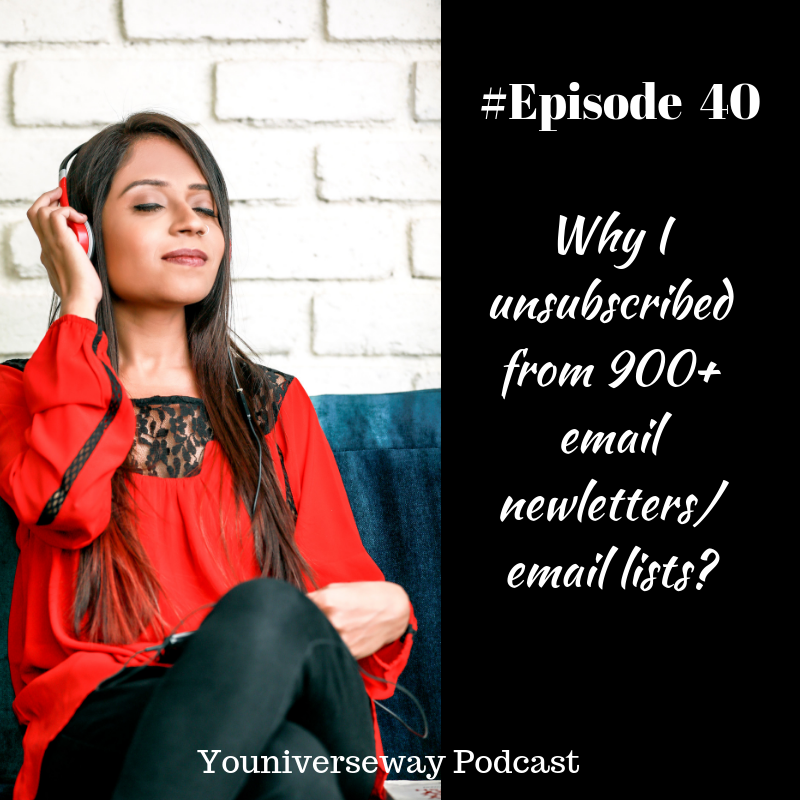 Why I unsubscribed from 900+ Email Newsletters/Email lists?