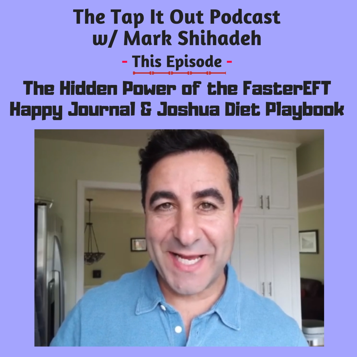Ep 10: The Hidden Power of the FasterEFT Happy Journal & Joshua Diet Playbook