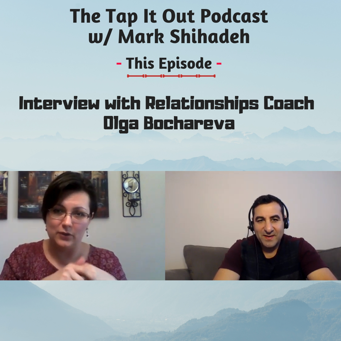 Ep 13: Interview with Relationships Coach Olga Bochareva