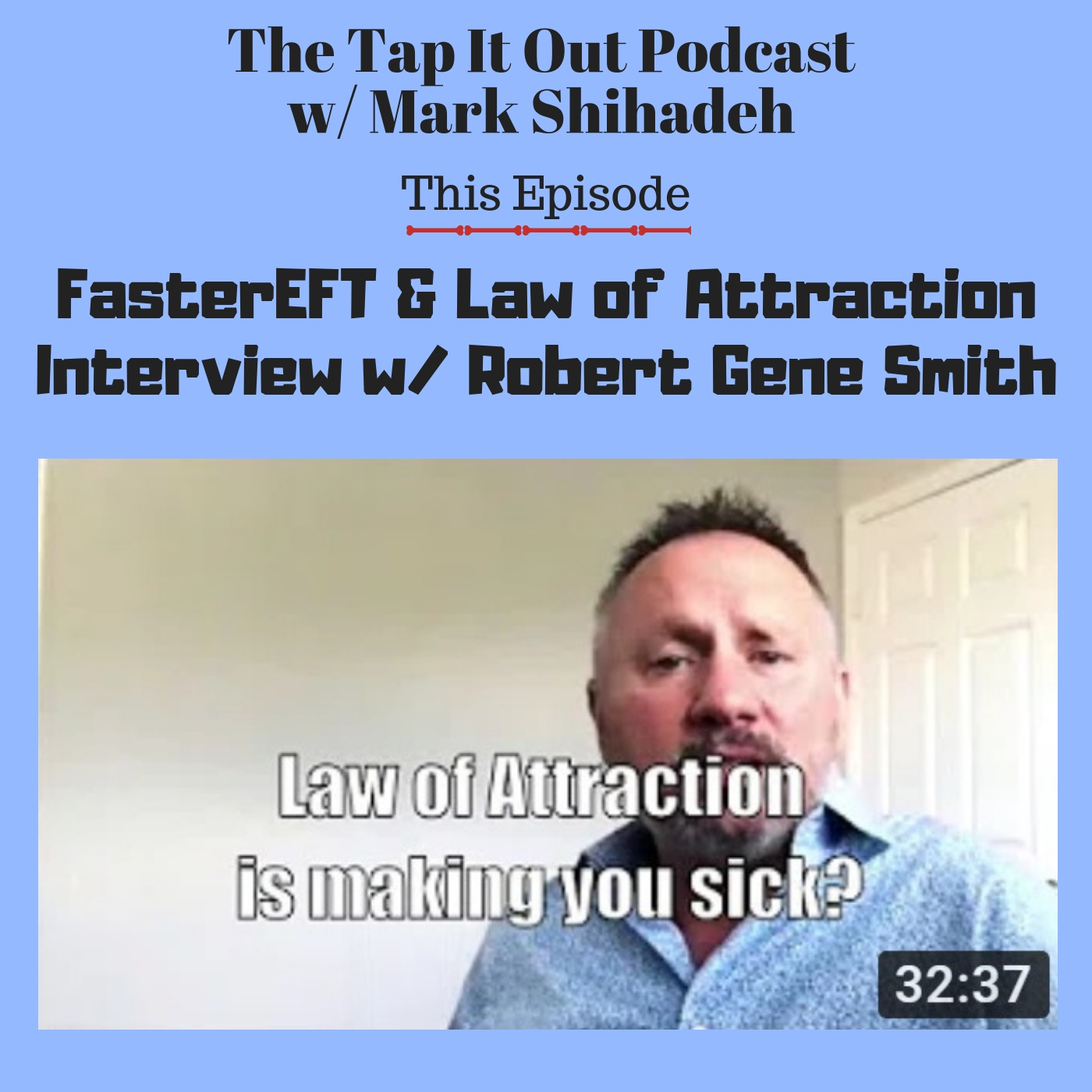 Ep 5: Interview w/ Robert Gene Smith on FasterEFT Tapping & Law of Attraction.