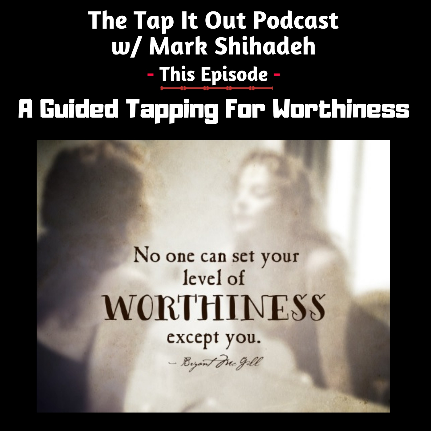 Ep 9: A Guided Tapping for Worthiness